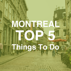 Teenagers Abroad's top 5 things to do in Montreal, Canada